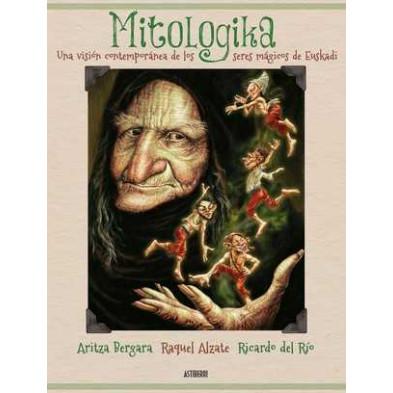 Libro - Mitologika - Una visión contemporánea de los seres mágicos de Euskadi