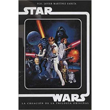 Star Wars: la creación de la trilogía original